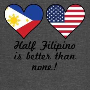 Half Filipino Is Better Than None - Vintage Sport T-Shirt