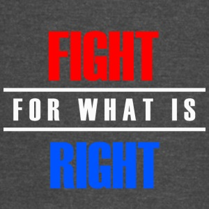 Fight for what is right - Vintage Sport T-Shirt