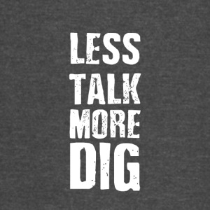 Less talk more dig - Vintage Sport T-Shirt