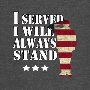 I served I will always stand. - Vintage Sport T-Shirt