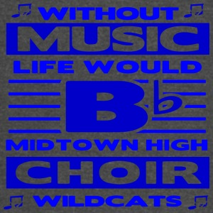 Without Music Life Would Bb Midtown High Choir Wil - Vintage Sport T-Shirt