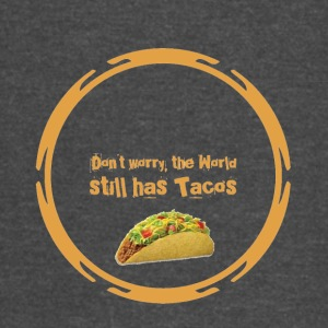 Don't Worry, the world still has Tacos - Vintage Sport T-Shirt