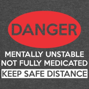 Danger Mentally Unstable Medicated Safe Distance - Vintage Sport T-Shirt