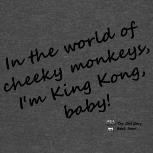 In the world of cheeky monkeys, I'm King Kong baby - Vintage Sport T-Shirt
