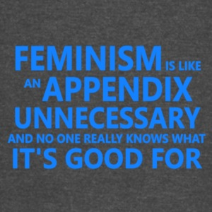 Feminism is unnecessary - Vintage Sport T-Shirt