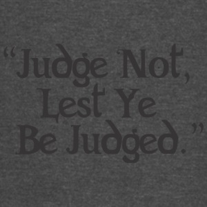 Judge Not Lest Ye Be Judged - Vintage Sport T-Shirt