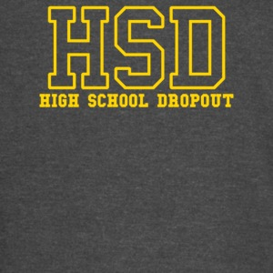 High School Dropout - Vintage Sport T-Shirt