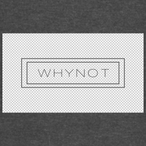 why not - Vintage Sport T-Shirt