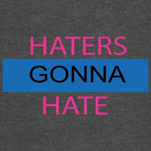 Haters Gonna Hate - Vintage Sport T-Shirt