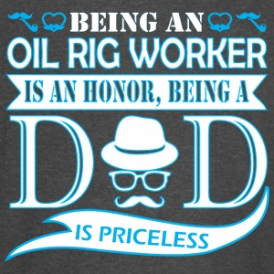 Being Oil Rig Worker Is Honor Being Dad Priceless - Vintage Sport T-Shirt