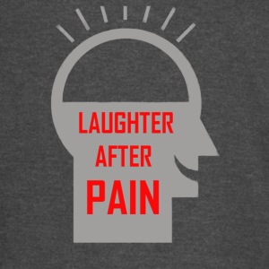 Laughter after pain - Vintage Sport T-Shirt