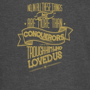 No in all these things we are more than conquerors - Vintage Sport T-Shirt