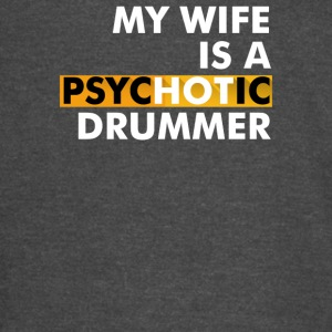 My Wife Is A Psychotic Drummer - Vintage Sport T-Shirt
