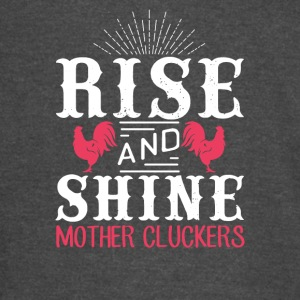 Rise and shine mother cluckers - Vintage Sport T-Shirt
