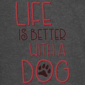 Life is better with a dog - Vintage Sport T-Shirt