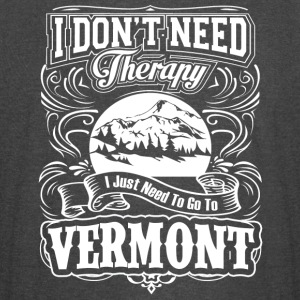 I Don't Need Therapy, I Just Need To Go To Vermont - Vintage Sport T-Shirt