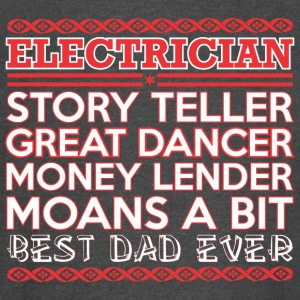 Electrician Story Teller Dancer Best Dad Ever - Vintage Sport T-Shirt