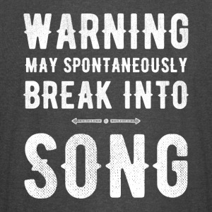 warning may spontaneous break in to song - Vintage Sport T-Shirt