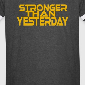 Stronger Than Yesterday - Vintage Sport T-Shirt
