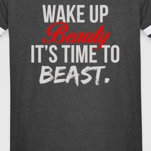 Wake Up Beauty Its Time To Beast - Vintage Sport T-Shirt