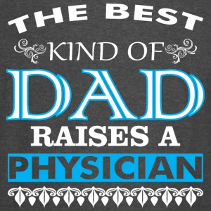 The Best Kind Of Dad Raises A Physician - Vintage Sport T-Shirt
