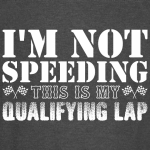 Im Not Speeding This Is My Qualifying Lap - Vintage Sport T-Shirt