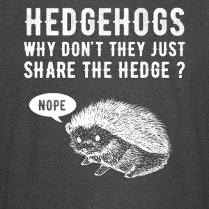Hedgehogs why don't they just share the hedge - Vintage Sport T-Shirt