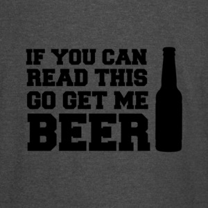 If You Can Read This, Go Get Me BEER! - Vintage Sport T-Shirt