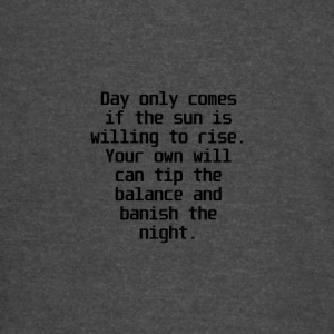 You can banish the night - Vintage Sport T-Shirt