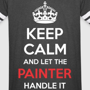 Keep Calm And Let Painter Handle It - Vintage Sport T-Shirt