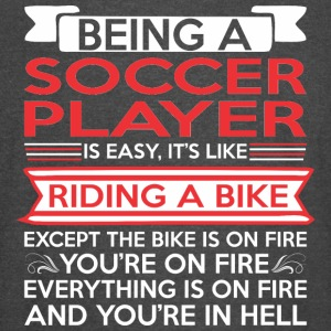 Being Soccer Player Easy Riding Bike Except Fire - Vintage Sport T-Shirt