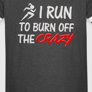 I Run to Burn Off The Crazy - Vintage Sport T-Shirt