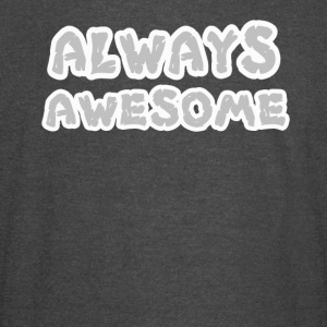 always awesome person - Vintage Sport T-Shirt