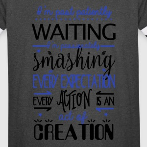 every action is an act of creation - Vintage Sport T-Shirt
