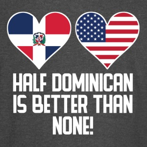 Half Dominican Is Better Than None - Vintage Sport T-Shirt