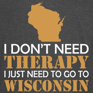 I Dont Need Therapy I Just Want To Go Wisconsin - Vintage Sport T-Shirt