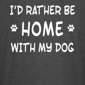 I'd rather be home with my dog - Vintage Sport T-Shirt
