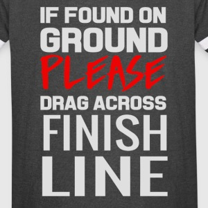 If Found on Ground Please Drag Across Finish Line - Vintage Sport T-Shirt