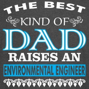 The Best Kind Of Dad Raises Environmental Engineer - Vintage Sport T-Shirt