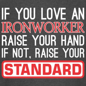 If Love Ironworker Raise Hand Not Raise Standard - Vintage Sport T-Shirt
