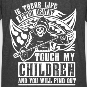 Is there life after death? Touch my children and - Vintage Sport T-Shirt