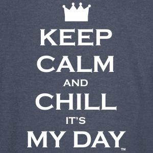 Keep Calm and Chill It's My Day - white text - Vintage Sport T-Shirt
