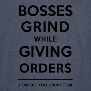 Bosses Grind While Giving Orders Black - Vintage Sport T-Shirt