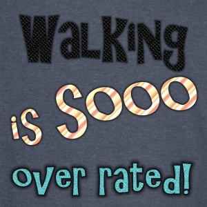 Walking is sooo over rated-color - Vintage Sport T-Shirt