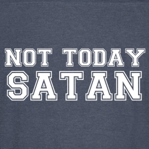 Not Today Satan - Vintage Sport T-Shirt
