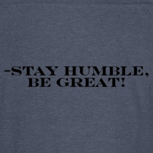 -Stay Humble, Be Great! - Vintage Sport T-Shirt