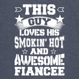 This Guy Loves His Smokin' Hot And Awesome Fiancee - Vintage Sport T-Shirt