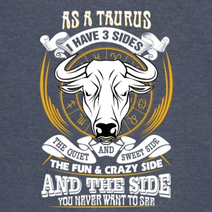 AS a taurus I have 3 sides - Vintage Sport T-Shirt