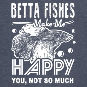 Betta Fishes Shirts Make Me Happy - Vintage Sport T-Shirt