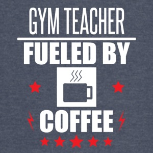 Gym Teacher Fueled By Coffee - Vintage Sport T-Shirt